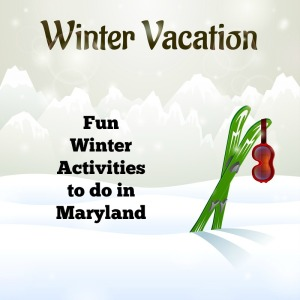Winter Vacation in Maryland